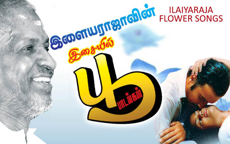 Ilaiyaraaja flower songs